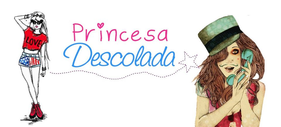Princesa Descolada ^_^
