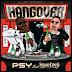 PSY Feat Snoop Dogg - Hangover (2014) [Baixar Grátis]