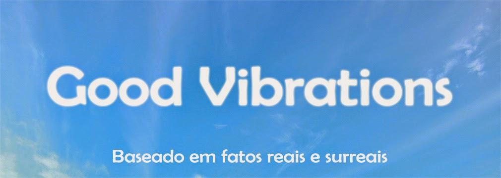 Good Vibrations: baseado em fatos reais e surreais