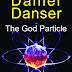 The God Particle by Daniel Danser - Featured Book