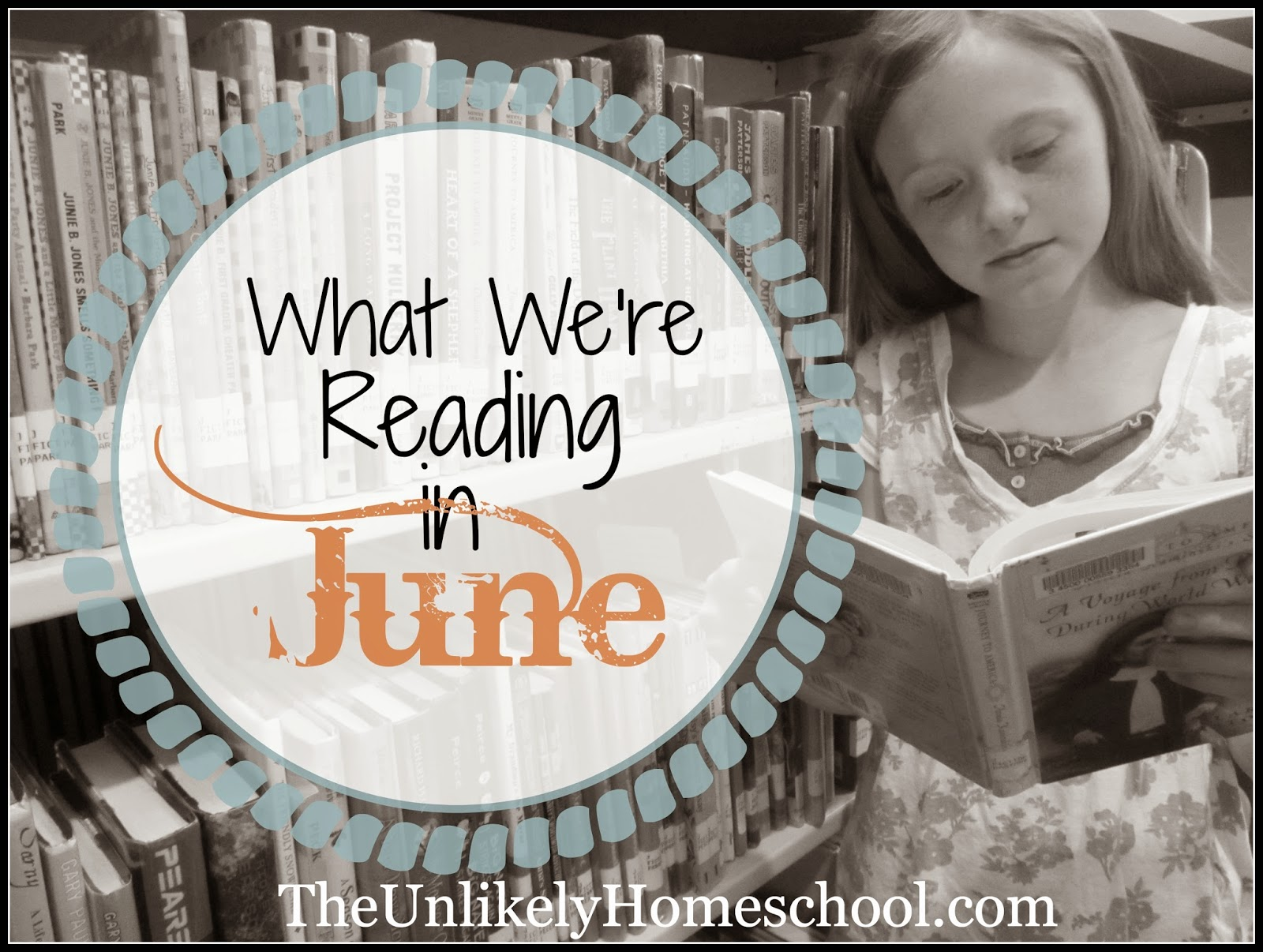 What We're Reading in June 2014- Ideas for books for kids ranging in grades from 5th down to preschool {the Unlikely Homeschool}