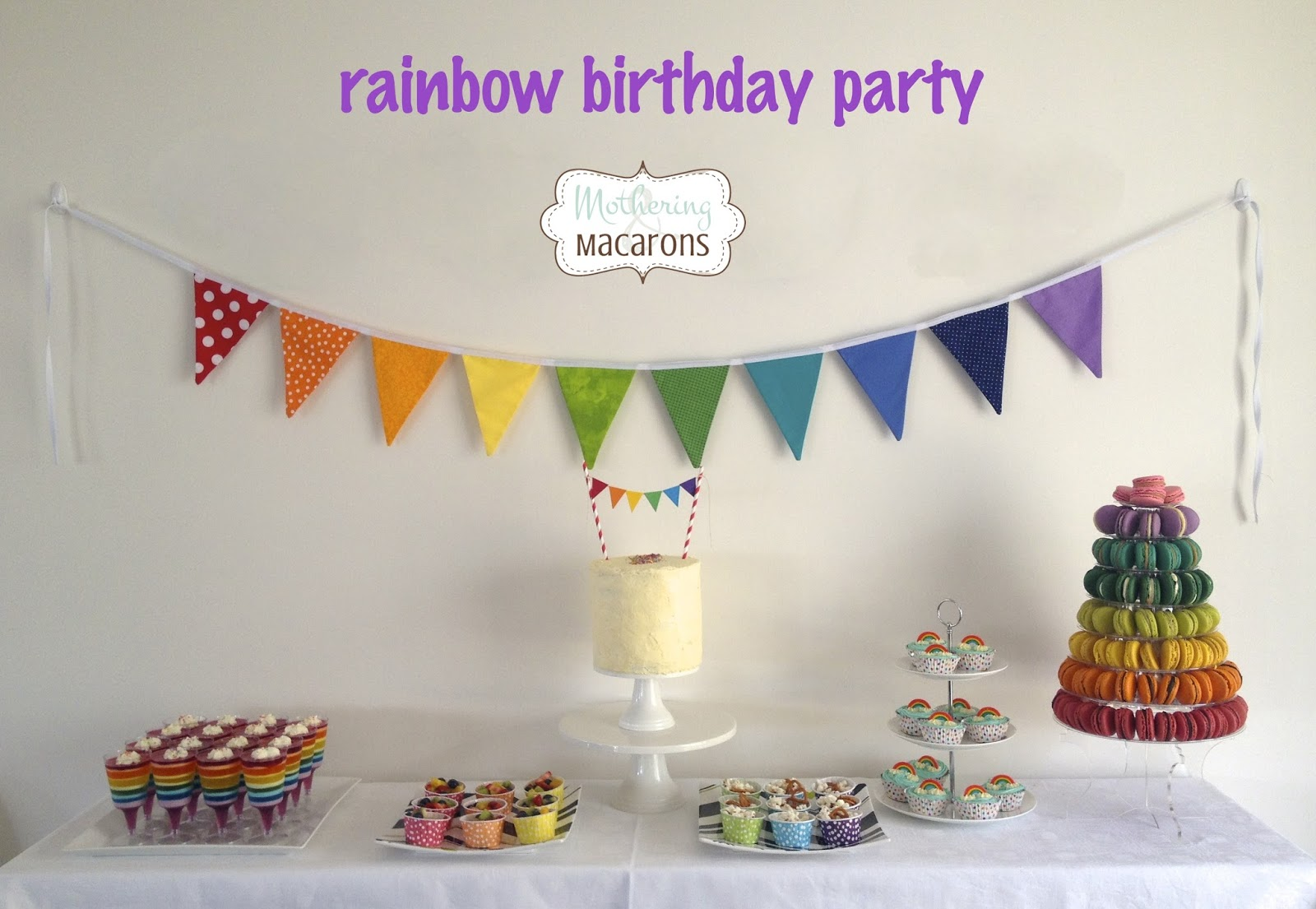 Mothering and Macarons: A Rainbow Birthday Party