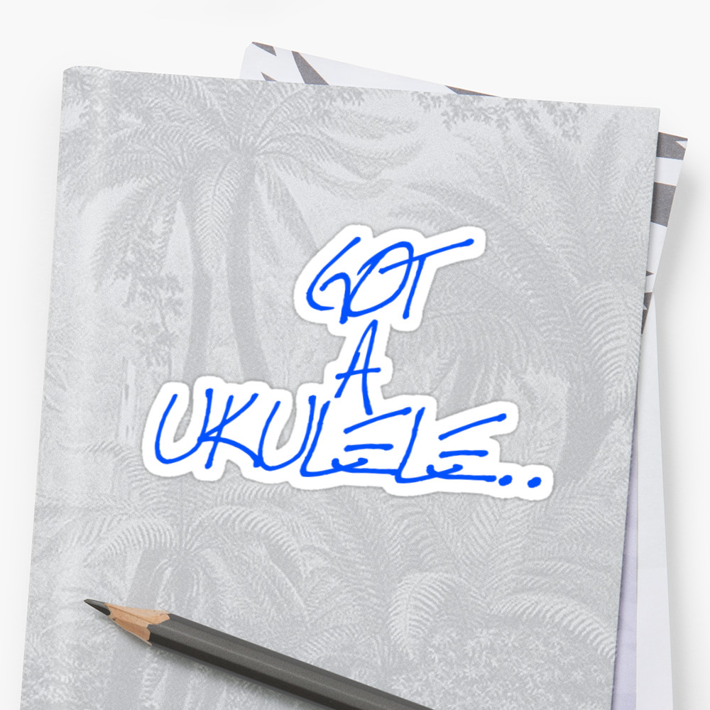 Got A Ukulele Stickers Shop!