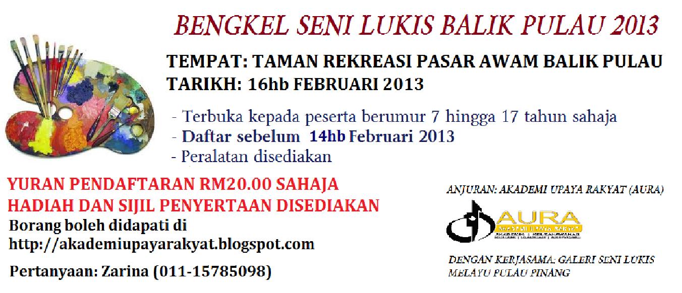 Akademi Upaya Rakyat Bengkel Seni Lukis Balik Pulau 2013