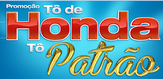 """Promoção  """"Tô De Honda, Tô de Patrão"""""""
