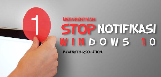 STOP NOTIFIKASI WINDOWS10