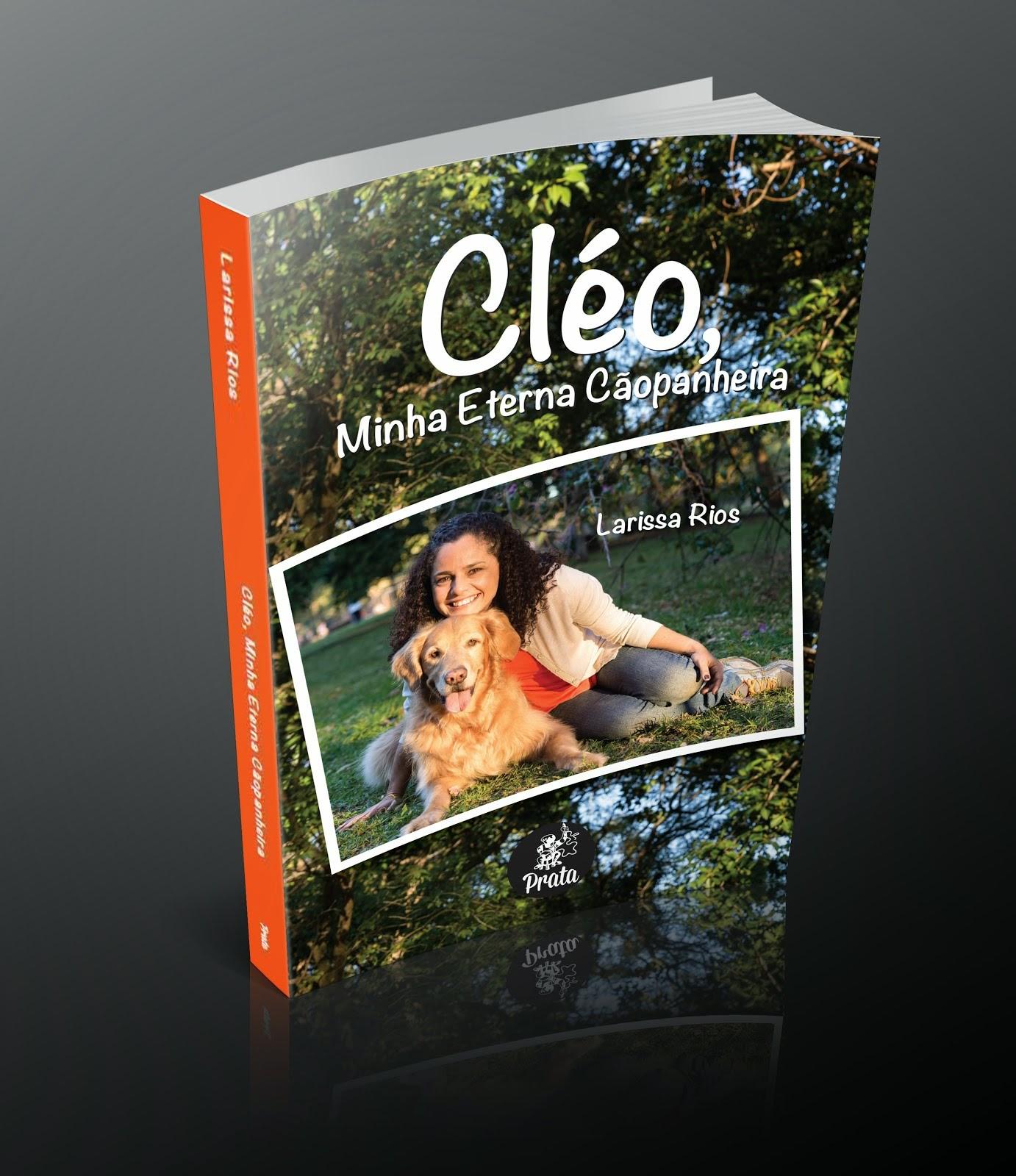 """LIVRO: """"Cléo, minha eterna cãopanheira"""""""