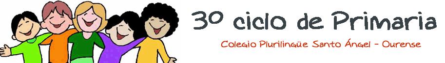 Blog de Primaria del 3º ciclo -  Colegio Santo Ángel Ourense