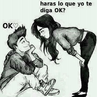 Frases De Amor: Harás Lo Que Yo Te Diga Ok Ok