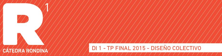 DI1 RONDINA // TP FINAL 2015
