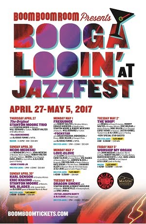 4/27-5/5 : BBR Presents BOOGALOOIN at JazzFest 2017