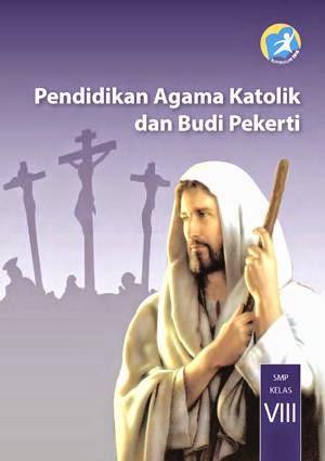 http://bse.mahoni.com/data/2013/kelas_8smp/siswa/Kelas_08_SMP_Pendidikan_Agama_Katolik_dan_Budi_Pekerti_Siswa.pdf