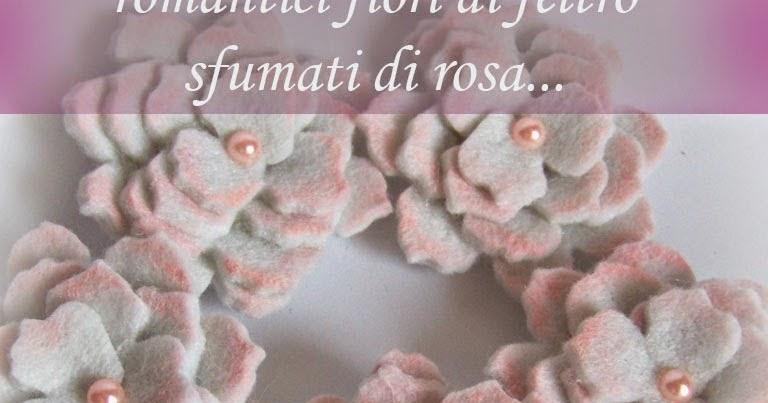 Hobbybel creativit romantici fiori di feltro sfumati di for Fiori di stoffa shabby chic