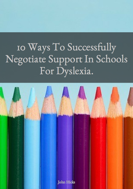 10 Ways To Successfully Negotiate Support For Dyslexia In Schools.