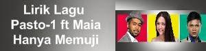 Lirik Lagu Pasto-1 ft Maia - Hanya Memuji