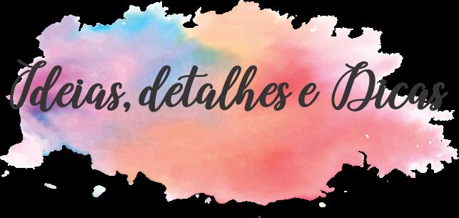 Idéias, Detalhes & Dicas
