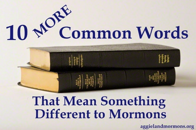 10 more common words that mean something different to mormons