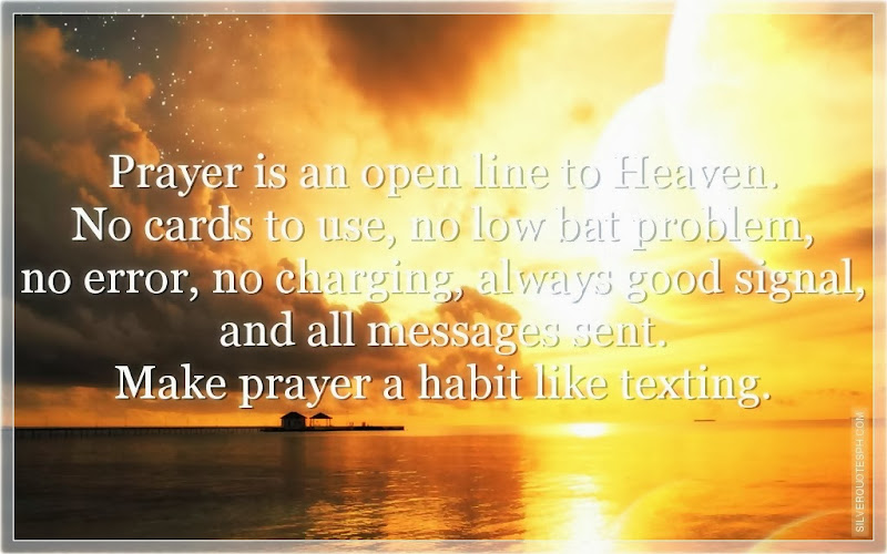 Prayer Is An Open Line To Heaven, Picture Quotes, Love Quotes, Sad Quotes, Sweet Quotes, Birthday Quotes, Friendship Quotes, Inspirational Quotes, Tagalog Quotes