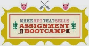 Make Art That Sells Assignment Bootcamp 2014!
