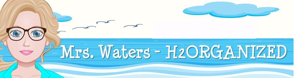 Mrs. Waters - H2Organized