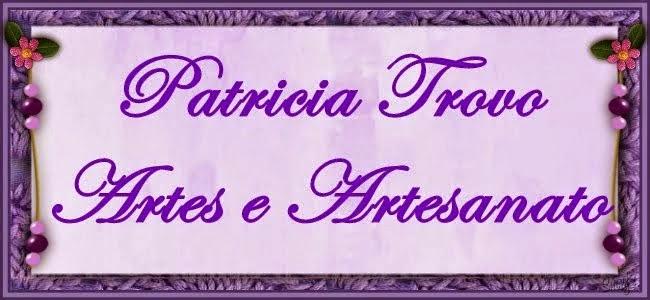 Patricia Trovo Artes e Artesanato