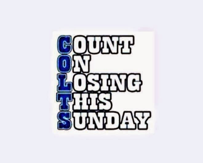 Colts. Count on losing this sunday
