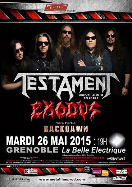 Testament / Exodus / Backdawn @ La Belle Electrique, Grenoble 26/05/2015