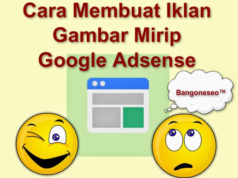 Cara Membuat Iklan Gambar Mirip Google Adsense