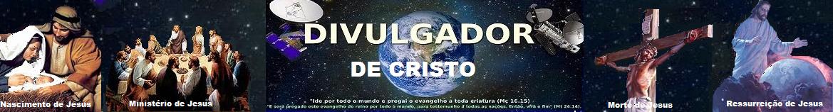 DIVULGADOR de Cristo