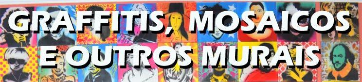 Graffitis,  Mosaicos e outros Murais