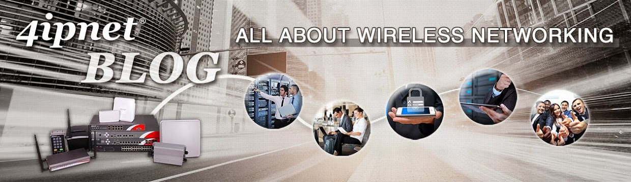 4ipnet Blog: All About Wireless Networking