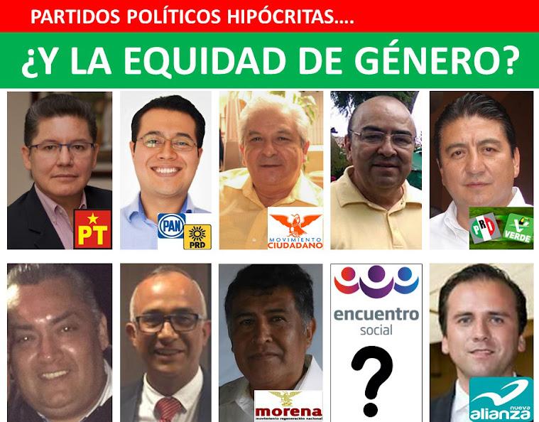 PARTIDOS POLÍTICOS HIPÓCRITAS.....¿Y LA EQUIDAD DE GÉNERO?