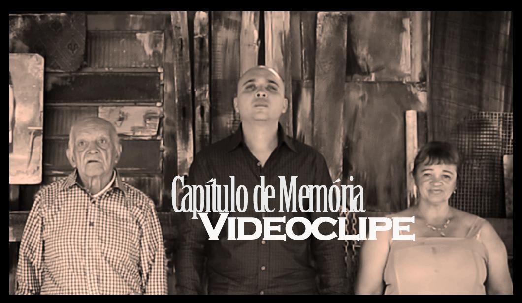Videoclipe CAPÍTULO DE MEMÓRIA