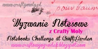 http://www.craftowyogrodek.blogspot.com/2014/01/wyzwanie-notesowe-notebooks-challenge.html