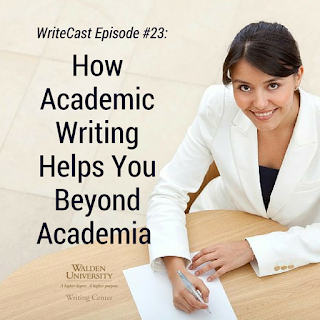 How Academic Writing Helps You Beyond Academia - WriteCast podcast episode by the Walden University Writing Center