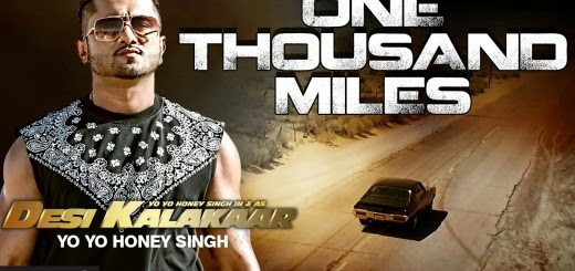 **One Thousand Miles** Song Lyrics From Desi Kalakaar