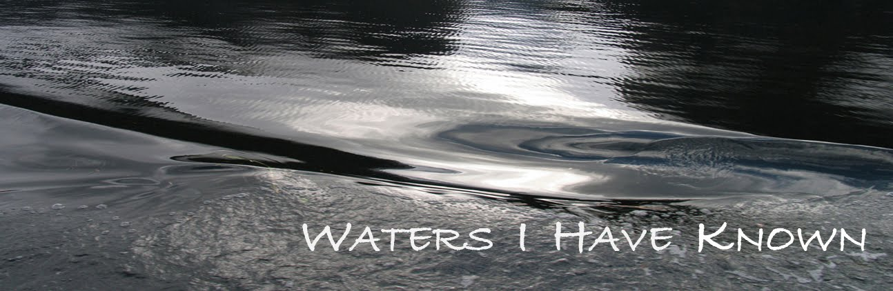 Waters I Have Known