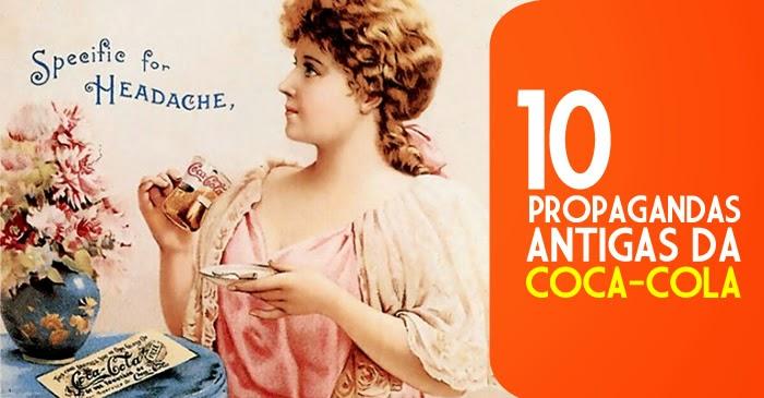 Seleção com dez propagandas antigas da Coca-Cola: muitas veiculadas em séculos anteriores.