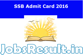 SSB Admit Card 2016