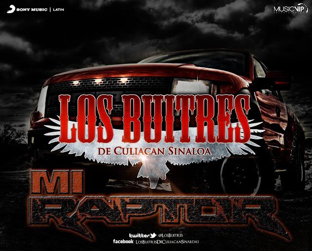 Descargar Los Buitres De Culiacan Sinaloa - Mi Raptor (En vivo) 2013
