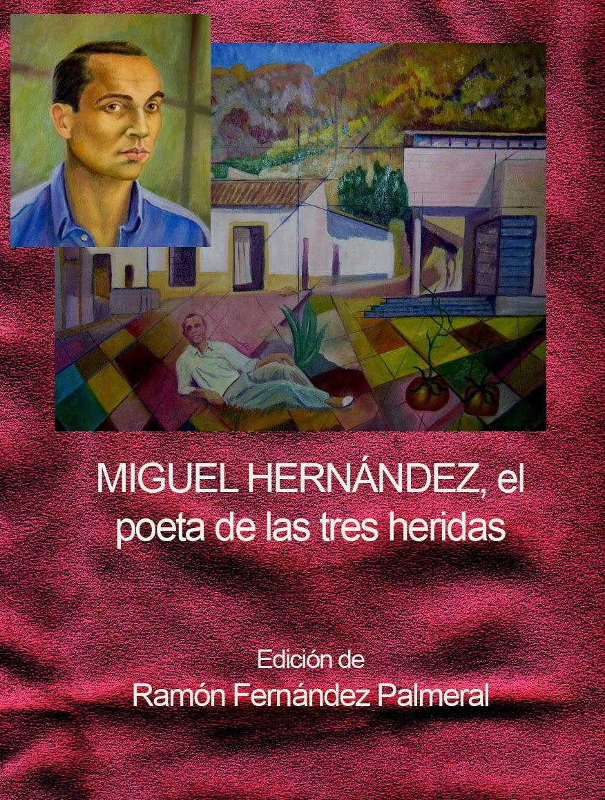 Miguel Hernández, el poeta de las tres heridas