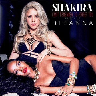 Can't Remember to Forget You Lyrics & Video - Shakira ft. Rihanna