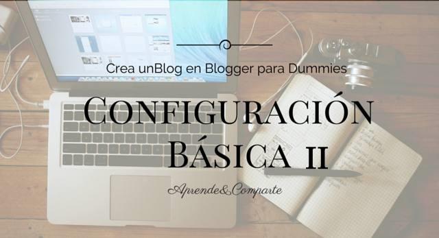 configuración básica blogger para dummies
