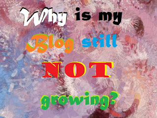 Why is my blog still not growing? why