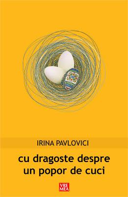 cu dragoste despre un popor de cuci, de Irina Pavlovici