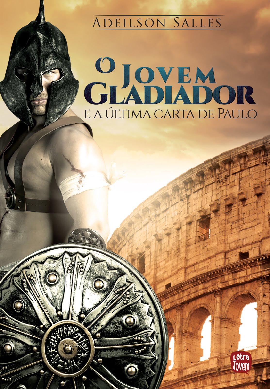 O Jovem Gladiador e a Última Carta de Paulo