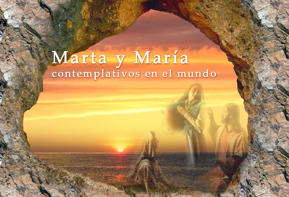 Marta y María Contemplativos en el Mundo