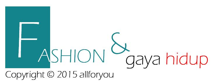 Fashion & Gaya Hidup