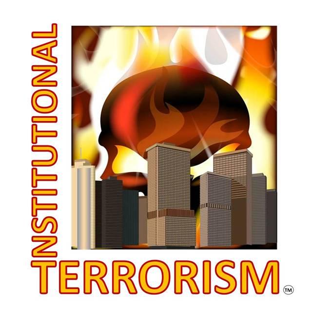 Institutional Terrorism
