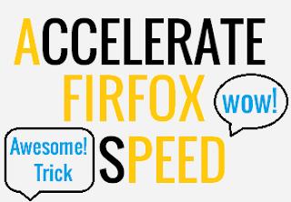 Accelerate Mozilla Firefox Speed!! ITTWIST